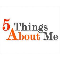 5 Things Most People Don't Know About Me