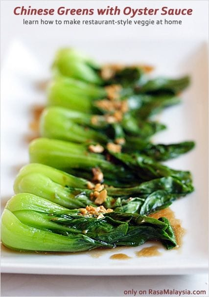 Restaurant-style Chinese Greens with Oyster Sauce Recipe - Read my 5 quick tips on how to cook Chinese greens | rasamalaysia.com