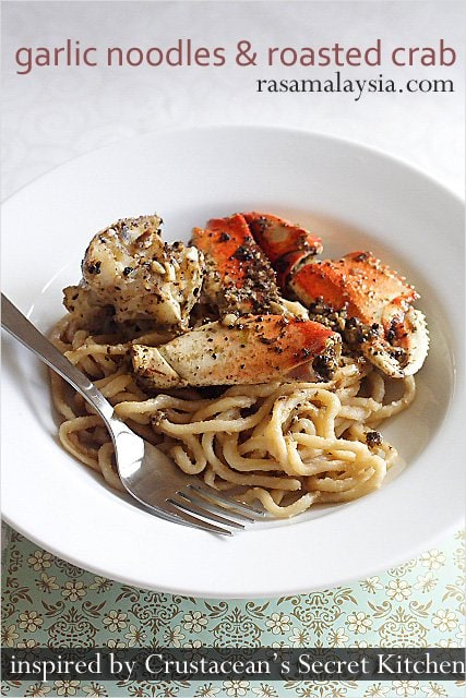 Crustacean garlic noodles and roasted crab secret recipes. They are as close as the real ones from their 'secret kitchen.' | rasamalaysia.com