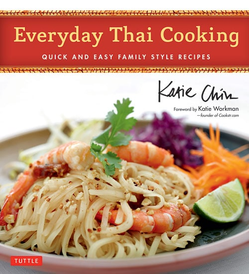 My friend Katie Chin's new cookbook, Every Thai Cooking: Quick and Easy Family Style Recipes from Tuttle Publishing.