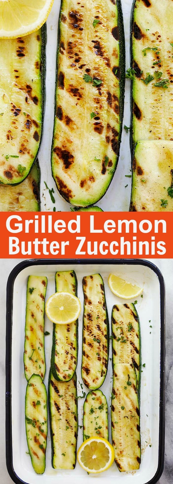 Grilled Lemon Butter Zucchini – the freshest and juiciest grilled zucchini ever, with lemon butter and herb. This summer staple is a crowd pleaser | rasamalaysia.com