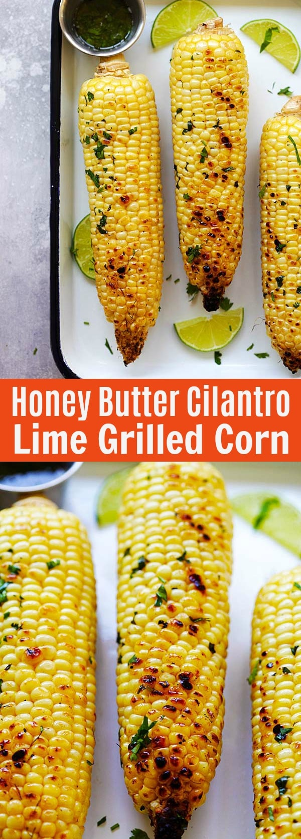 Honey Butter Cilantro Lime Grilled Corn - the best buttery grilled corn recipe with honey, cilantro and lime juice. Perfect balance of flavors | rasamalaysia.com