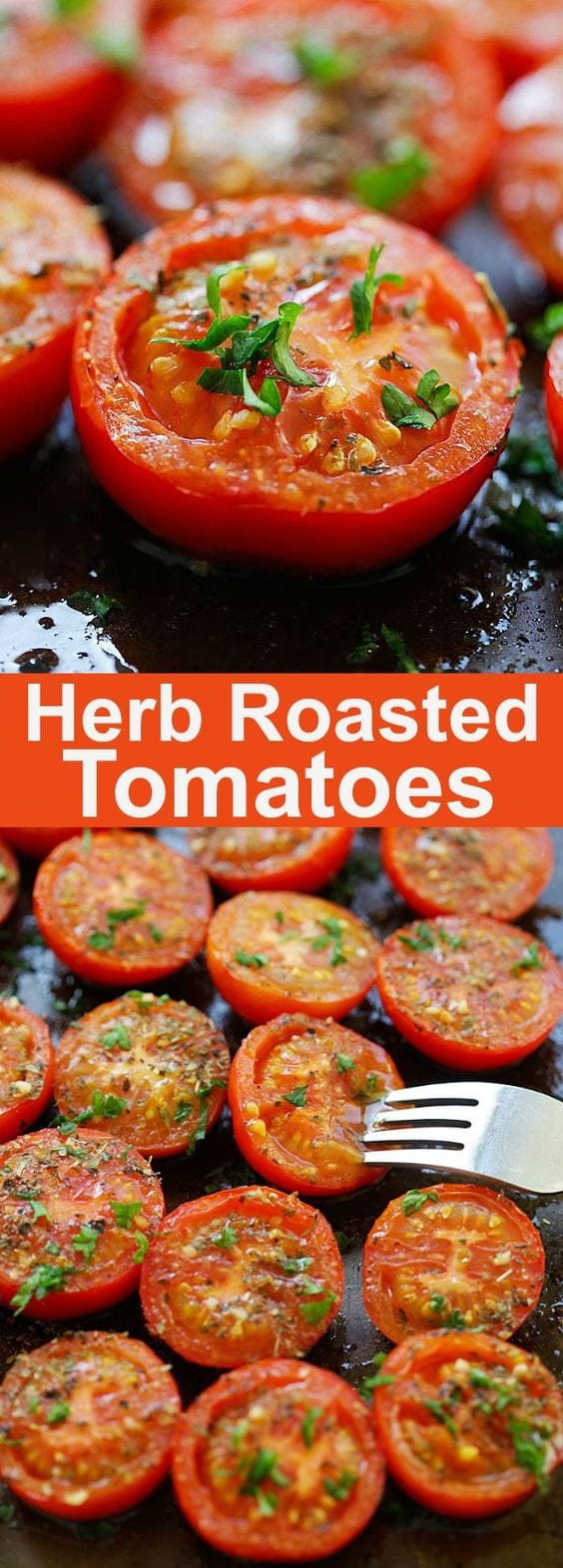 Herb Roasted Tomatoes - easiest and best roasted tomatoes recipe ever, with Italian seasoning and herb. A perfect side dish for every occasion | rasamalaysia.com