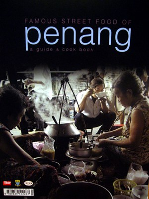 Famous Street Food of Penang: A Guide & Cook Book